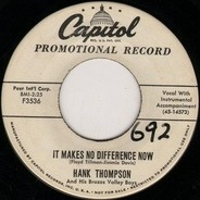 Hank Thompson And His Brazos Valley Boys - It Makes No Difference Now / Taking My Chances