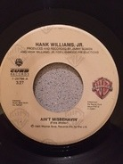 Hank Williams Jr. - Ain't Misbehavin' / I've Been Around