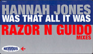 Hannah Jones - Was That All It Was (Razor N Guido Mixes)
