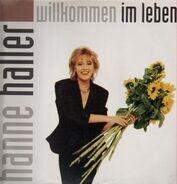 Hanne Haller - Willkommen im Leben