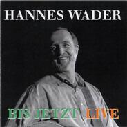 Hannes Wader - Bis Jetzt Live