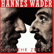 Hannes Wader - Nie Mehr Zuruck