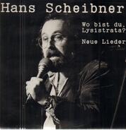 Hans Scheibner - Wo Bist Du, Lysistrata ? Neue Lieder