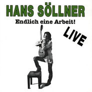Hans Söllner - Endlich Eine Arbeit! Live