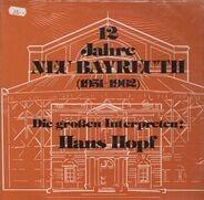 Hans Hopf - Die grossen Interpreten: 12 Jahre Neu Bayreuth (1951-1962)