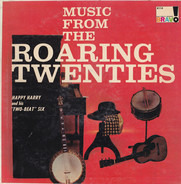 Happy Harry And His 'Two-Beat' Six - Music From The Roaring Twenties
