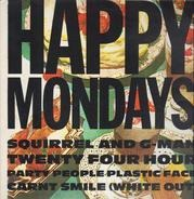 Happy mondays - Squirrel And G-Man Twenty Four Hour Party People