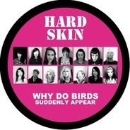 Hard Skin - Why Do Birds Suddenly Appear (pic-Lp)
