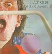 Hard Stuff - Bolex Dementia