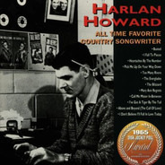 Harlan Howard - All Time Favourite Country Songwriter