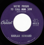 Harlan Howard - We're Proud To Call Him Son / Legion Of The Lost