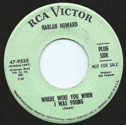 Harlan Howard - Where Were You When I Was Young / Old Podner