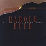 Harold Budd - By the Dawn's Early Light