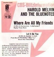 Harold Melvin And The Blue Notes - Where Are All My Friends
