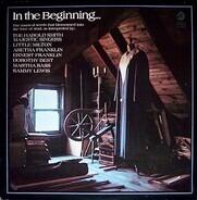 Harold Smith's Majestic Choir , Little Milton , Aretha Franklin , Ernest Franklin , Dorothy Best , - In The Beginning . . .