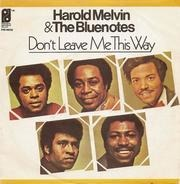 Harold Melvin & the Bluenotes - Don't Leave Me This Way / To Be Free To Be Who We Are