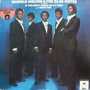 Harold Melvin And The Blue Notes - Harold Melvin & The Blue Notes Featuring If You Don't Know Me By Now And I Miss You