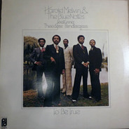 Harold Melvin And The Blue Notes, Teddy Pendergrass - To Be True
