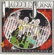 Harrold Juana - Alive And Tripping