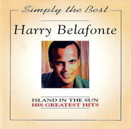 Harry Belafonte - Island In The Sun His Greatest Hits
