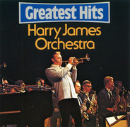 Harry James And His Orchestra - Greatest Hits