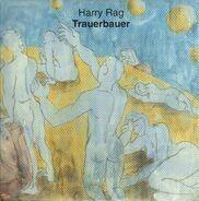 Harry Rag - Trauerbauer