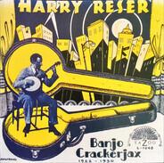 Harry Reser - Banjo Crackerjax 1922 - 1930
