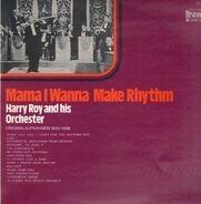 Harry Roy And His Orchester - Mama I Wanna Make Rhythm