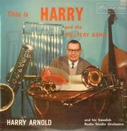 Harry Arnold - This Is Harry and the Mystery Band