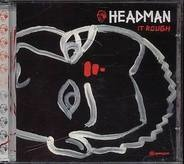 Headman - It Rough