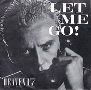 Heaven 17 - Let Me Go!