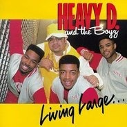 Heavy D. & The Boyz - Living Large