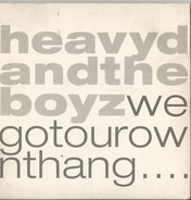 Heavy D. & The Boyz - We Got Our Own Thang....