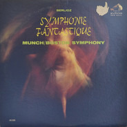 Hector Berlioz , Charles Munch / Boston Symphony Orchestra - Symphonie Fantastique