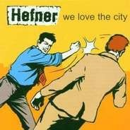 Hefner - We Love the City