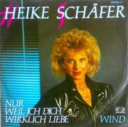 Heike Schäfer - Nur Weil Ich Dich Wirklich Liebe