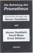 Heiner Goebbels - Die Befreiung Des Prometheus
