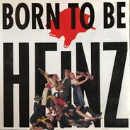 Heinz - Born To Be Heinz