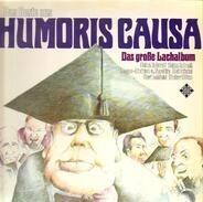 Heinz Erhardt, Heinz Schenk, Rolf Stiefel, ... - Das Beste Aus Humoris Causa - Das Grosse Lachalbum