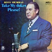Henny Youngman - Take My Jokes Please!
