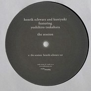 Henrik Schwarz And Kuniyuki Takahashi Featuring Yoshihiro Tsukahara - The Session