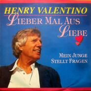 Henry Valentino - Lieber Mal Aus Liebe