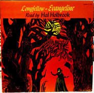 Henry Wadsworth Longfellow And Hal Holbrook - Evangeline, A Tale Of Arcadia