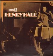 Henry Hall - This Is