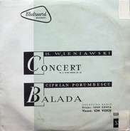 Wieniawski - Concert Nr. 2 Pentru Vioară Și Orchestră În Re Minor Op. 22 / Balada
