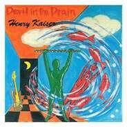 Henry Kaiser - Devil In The Drain