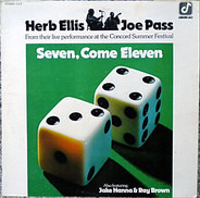 Herb Ellis & Joe Pass Also Featuring Jake Hanna & Ray Brown - Seven, Come Eleven (From Their Live Performance At The Concord Summer Festival)
