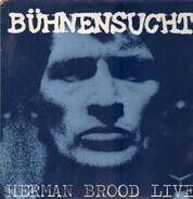 Herman Brood & His Wild Romance - Bühnensucht / Herman Brood Live