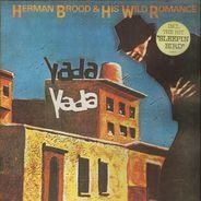 Herman Brood & His Wild Romance - Yada Yada