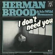 Herman Brood & His Wild Romance - I Don't Need You